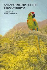 An Annotated List of the Birds of Bolivia by J.V., Jr. Remsen (1989-01-01)