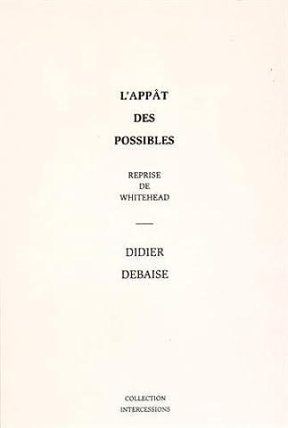 Didier Debaise - L'appât des possibles : Reprise de