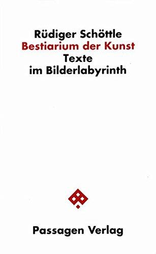 Bestiarium der Kunst: Texte im Bilderlabyrinth (Passagen Kunst)