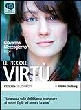 Le piccole virtù letto da Giovanna Mezzogiorno. Audiolibro. CD Audio formato MP3