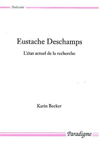 Eustache Deschamps. L'état actuel de la recherche