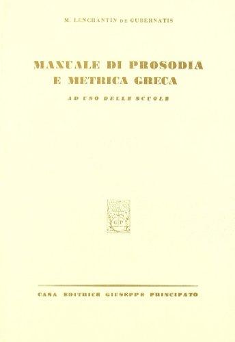 Manuale di prosodia e metrica greca. Per le Scuole superiori