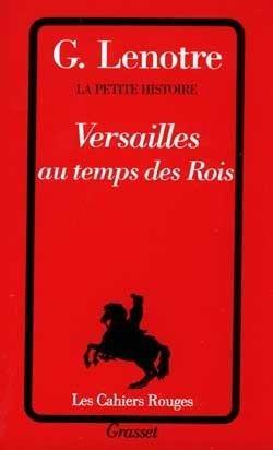 La petite histoire Tome 3 : Versailles au temps des rois