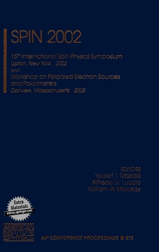 SPIN 2002: 15th International Spin Physics Symposium and Workshop on Polarized Electron Sources and Polarimeters, Upton, NY, 9-14 September 2002 (AIP Conference Proceedings/High Energy Physics)