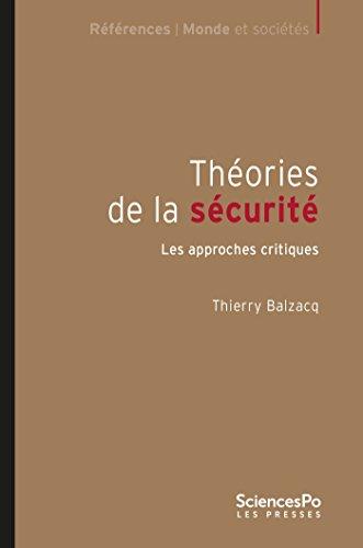 Théories de la sécurité: Les approches critiques (Monde et sociétés)
