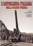 L'artiglieria italiana nella grande guerra