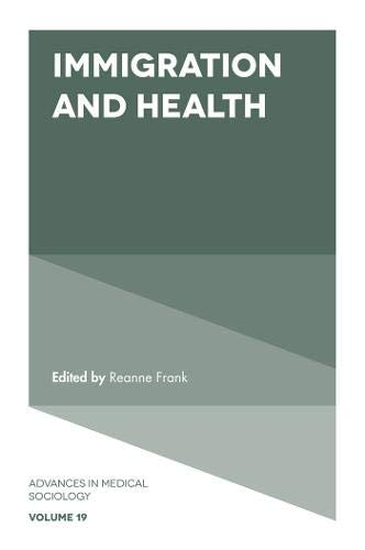 Immigration and Health: 19 (Advances in Medical Sociology)