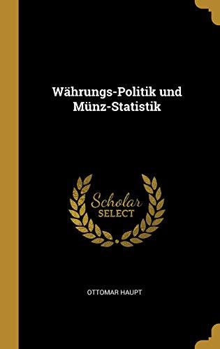 Währungs-Politik Und Münz-Statistik (Indische Währung)