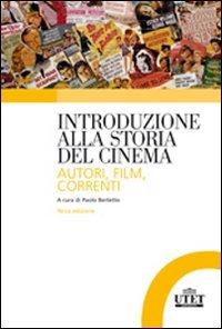 Introduzione alla storia del cinema. Autori, film, correnti