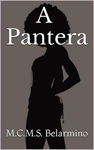 A Pantera (Portuguese Edition) por M.C.M.S. Belarmino