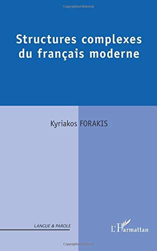 Structures complexes du français moderne par Kyriakos Forakis