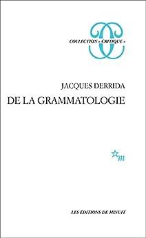 Derrida, Jacques - De la Grammatologie