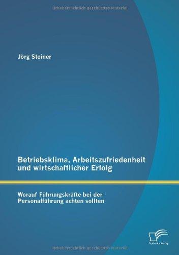 Betriebsklima, Arbeitszufriedenheit und wirtschaftlicher Erfolg: Worauf Führungskräfte bei der...