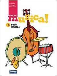 Musica! Ascolto e storia della musica. Per la Scuola media