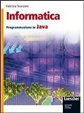 Informatica. Programmazione in Java. Per gli Ist. tecnici. Con espansione online