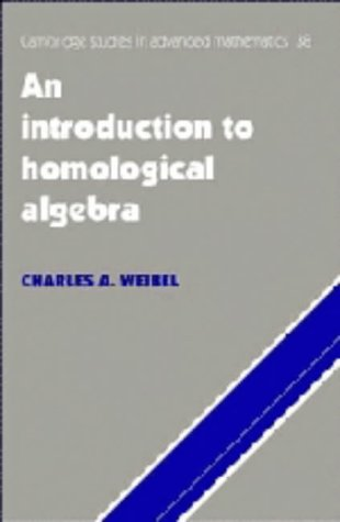 An Introduction to Homological Algebra (Cambridge Studies in Advanced Mathematics) por Charles A. Weibel