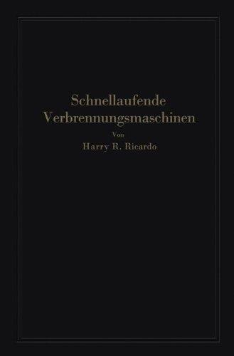 Schnellaufende Verbrennungsmaschinen by Harry R. Ricardo (1926-01-01)