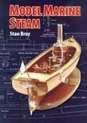 Model Marine Steam by Stan Bray (2006-08-15)
