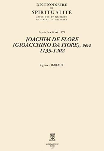 JOACHIM DE FLORE (GIOACCHINO DA FIORE), vers 1135-1202 (Dictionnaire de spiritualité) (French Edition)