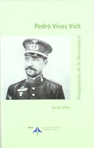 Pedro Vives Vich (Protagonistas de la Aeronáutica) por Julian Oller