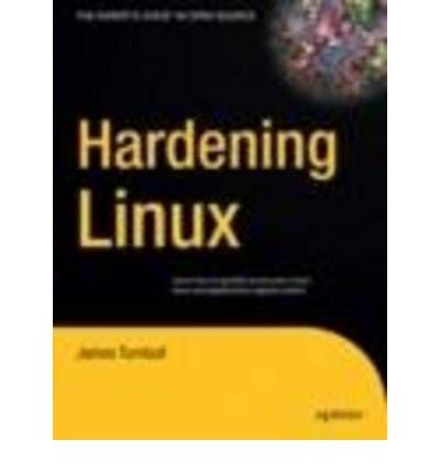 [(Hardening Linux )] [Author: James Turnbull] [Feb-2005] par James Turnbull