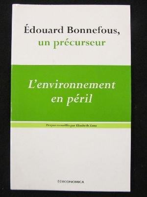 Edouard Bonnefous, un prcurseur. : L'environnement en pril