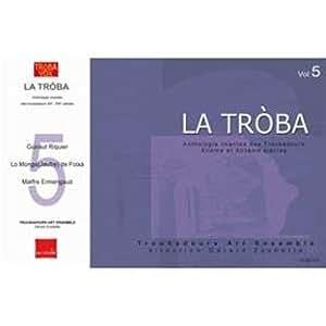 La Trobà Anthologie Chantée Des Troubadours (Xiie & Xiiie Siècles) /Vol.5