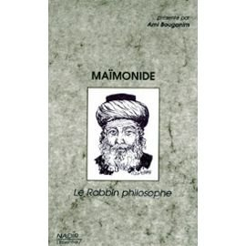 MAIMONIDE. Le Rabbin philosophe par Ami Bouganim