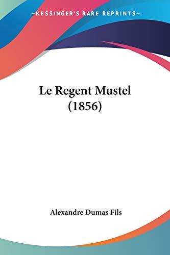 Le Regent Mustel (1856)