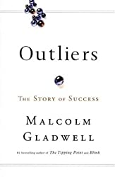 Outliers: The Story of Success by Malcolm Gladwell (1976-04-01)