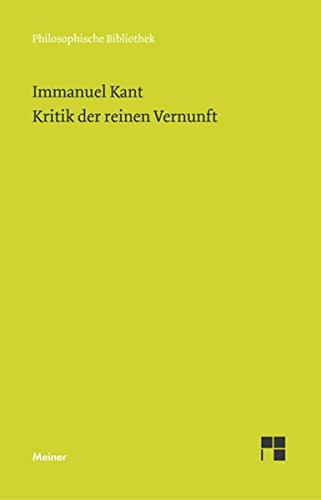 Kritik der reinen Vernunft (Philosophische Bibliothek 505)