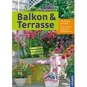 Preisvergleich Produktbild Balkon & Terrasse: 280 Pflanzen im Porträt. Extra: Balkonkästen zum Nachpflanzen