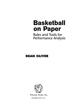 Basketball on Paper: Rules and Tools for Performance Analysis par [Oliver, Dean]