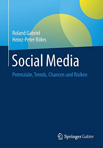 Social Media: Potenziale, Trends, Chancen und Risiken (Social Mobile Media)