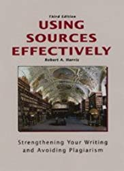 Using Sources Effectively: Strengthening Your Writing and Avoiding Plagiarism by Harris, Robert A. (2005) Paperback