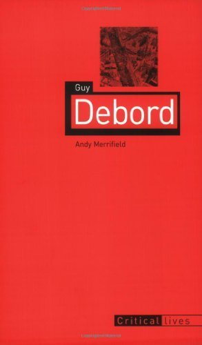 Guy Debord (Reaktion Books - Critical Lives) by Andy Merrifield (2005-12-23)