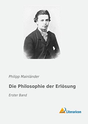 Die Philosophie der Erlösung: Erster Band