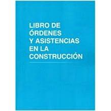 Libro de órdenes y asistencias en la construcción: Con 12 hojas autocopiantes, original y copia