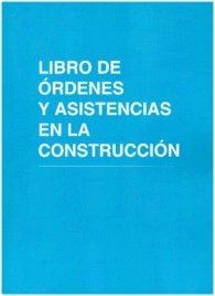 Libro de órdenes y asistencias en la construcción: Con 12 hojas autocopiantes, original y copia por Central Librera Ferrol Librería Central