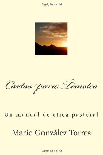 Cartas a Timoteo: Un manual de etica pastoral
