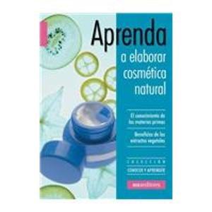 Aprenda a Elaborar Cosmetica Natural/ Learn to Elaborate Cosmetic Naturally por Teresa Colombo