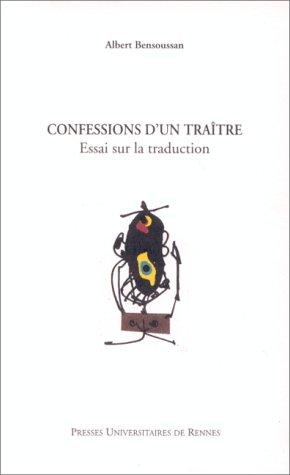 Confessions d'un traître: Essai sur la traduction par Albert Bensoussan