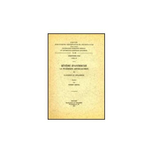 Severe D'antioche. La Polemique Antijulianiste, III. Syr. 137.