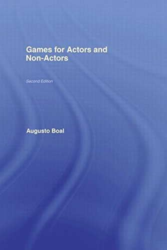 Games for Actors and Non-Actors 2nd edition by Boal, Augusto (2002) Hardcover
