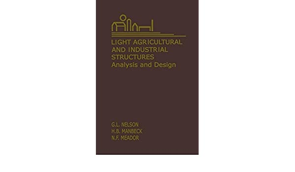 Light Agricultural and Industrial Structures: Analysis and Design