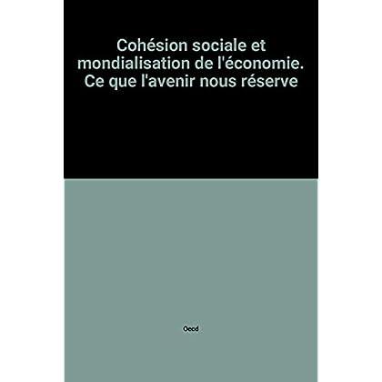 Cohésion sociale et mondialisation de l'économie. Ce que l'avenir nous réserve