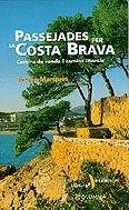 Descargar Libro Passejades per la Costa Brava. Camins de ronda i camins litorals (Passejades i Excursions) de Teresa Marquès