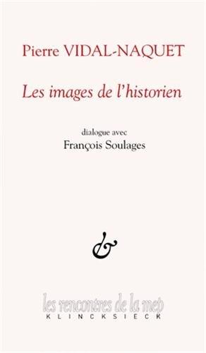 Les images de l'historien par Pierre Vidal-Naquet
