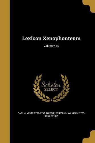 LAT-LEXICON XENOPHONTEUM VOLUM