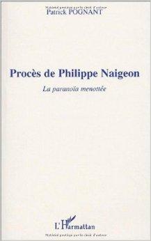 Procs de Philippe Naigeon. La paranoa menotte de Patrick Pognant ( 1 novembre 2003 )